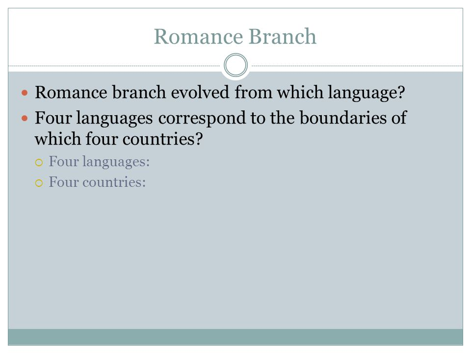 Romance Branch Romance branch evolved from which language