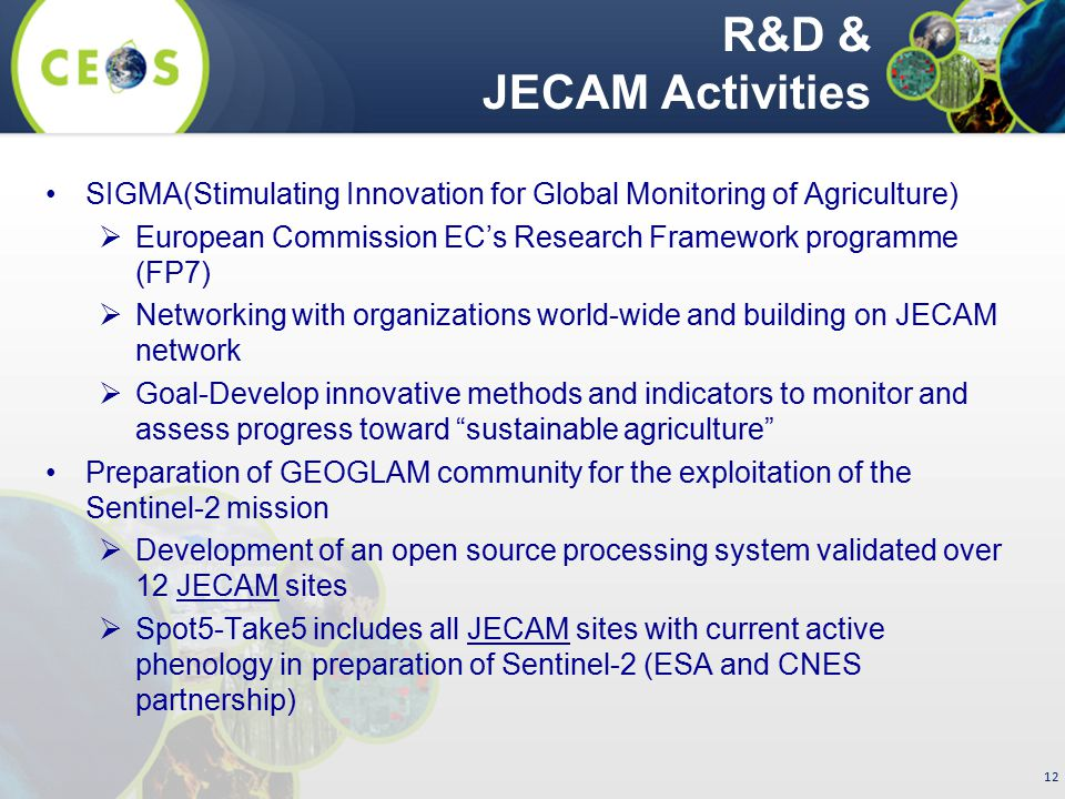 R&D & JECAM Activities SIGMA(Stimulating Innovation for Global Monitoring of Agriculture)
