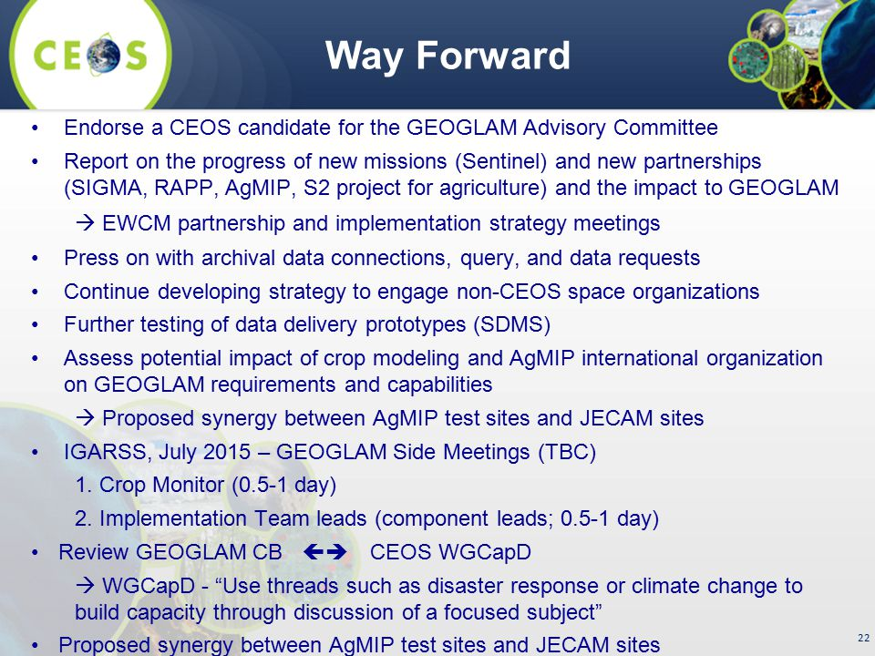 Way Forward Endorse a CEOS candidate for the GEOGLAM Advisory Committee.