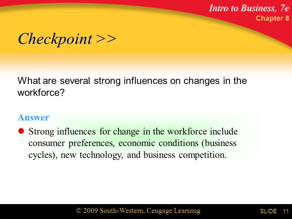 Chapter 8 Checkpoint >> What are several strong influences on changes in the workforce Answer.