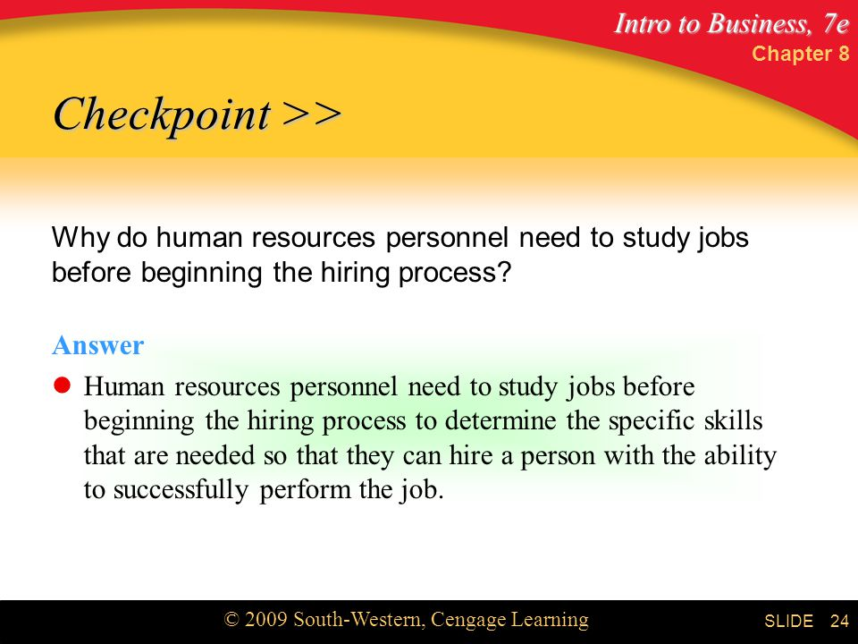 Chapter 8 Checkpoint >> Why do human resources personnel need to study jobs before beginning the hiring process