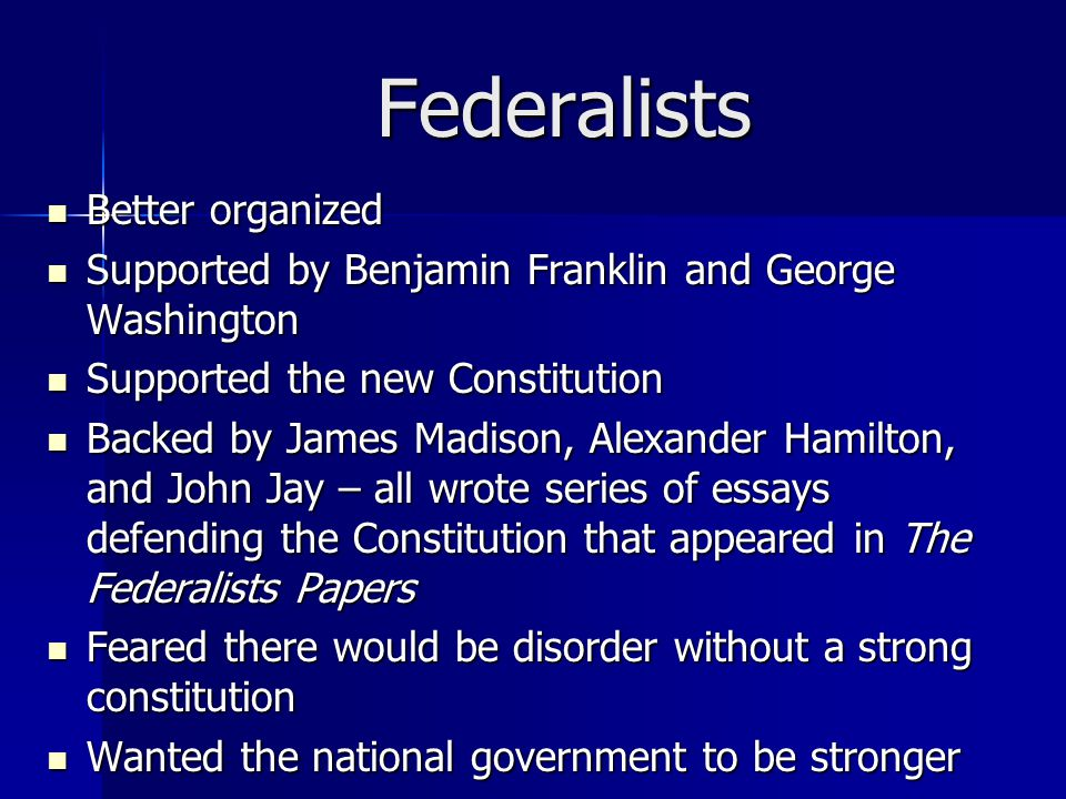 Federalists Better organized