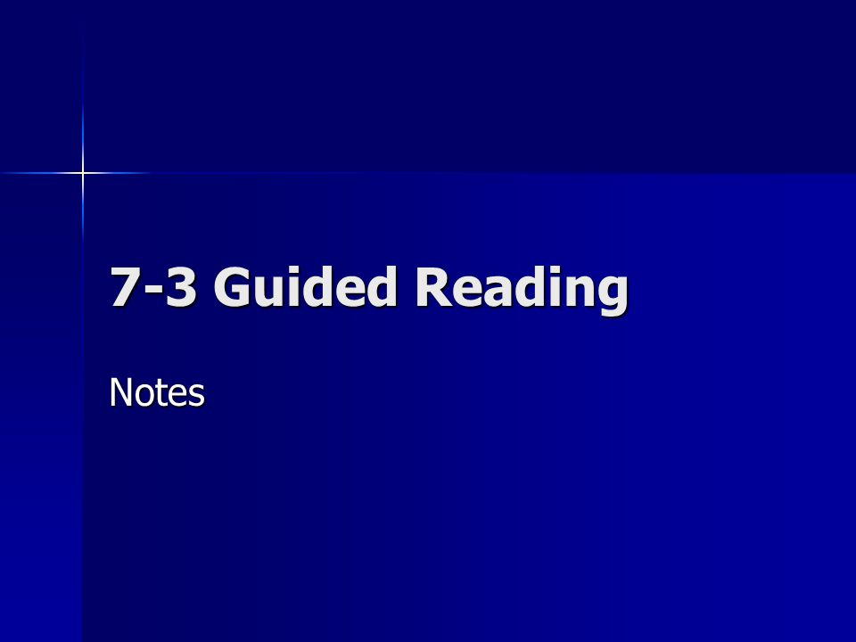 7-3 Guided Reading Notes