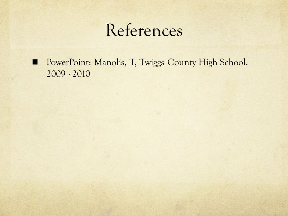 References PowerPoint: Manolis, T, Twiggs County High School