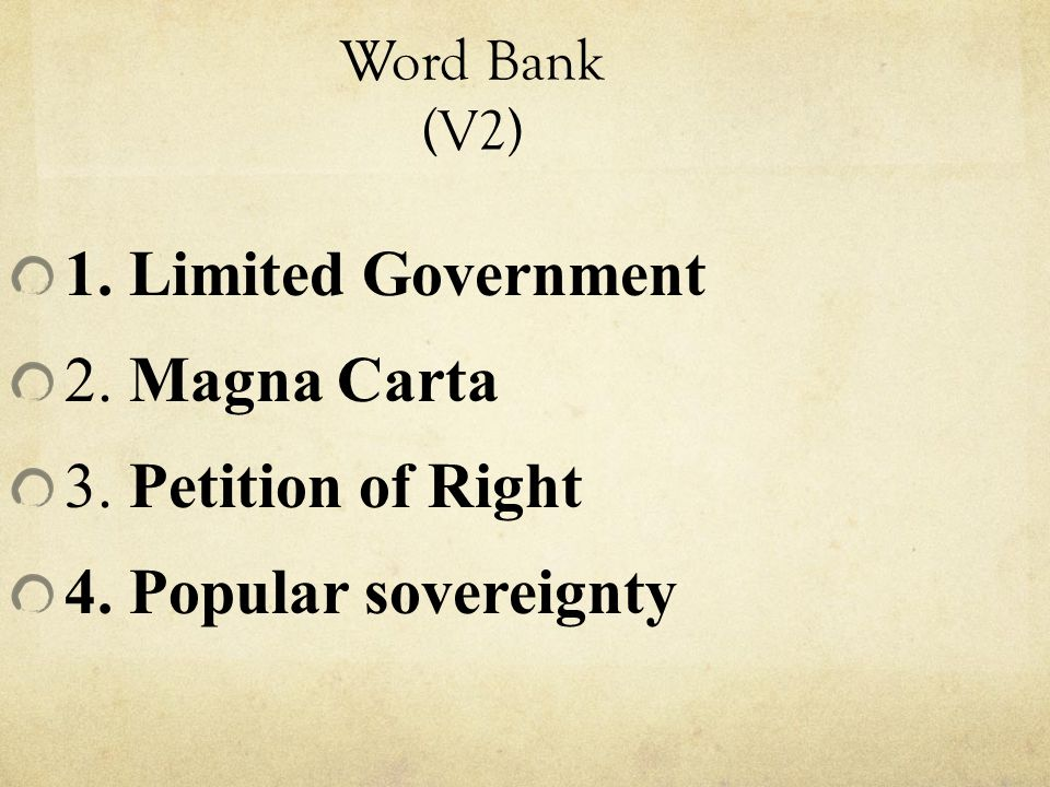 1. Limited Government 2. Magna Carta 3. Petition of Right