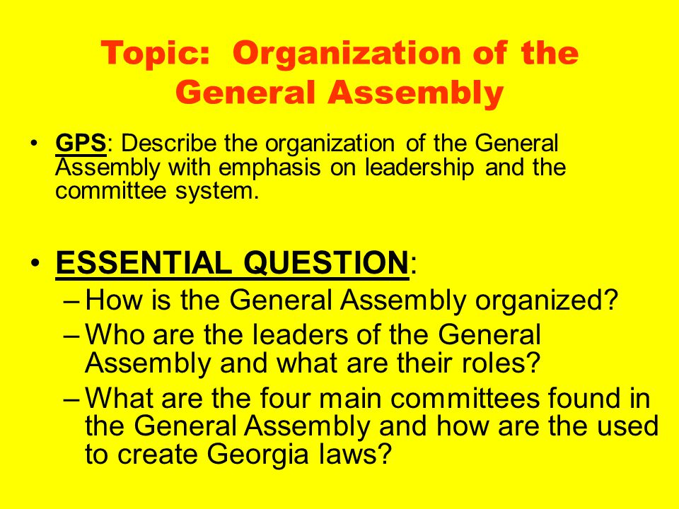 Topic: Organization of the General Assembly