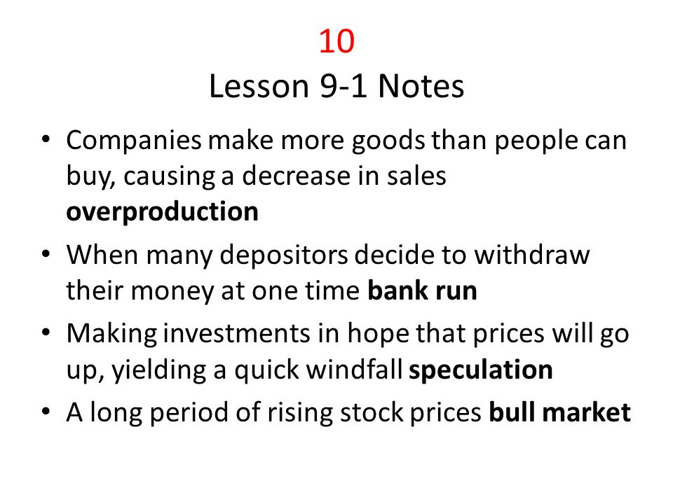 10 Lesson 9-1 Notes Companies make more goods than people can buy, causing a decrease in sales overproduction.