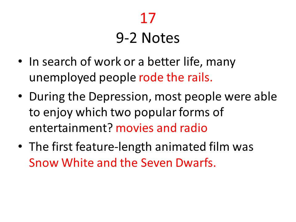 17 9-2 Notes In search of work or a better life, many unemployed people rode the rails.