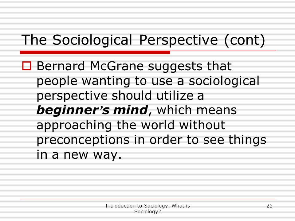 The Sociological Perspective (cont)