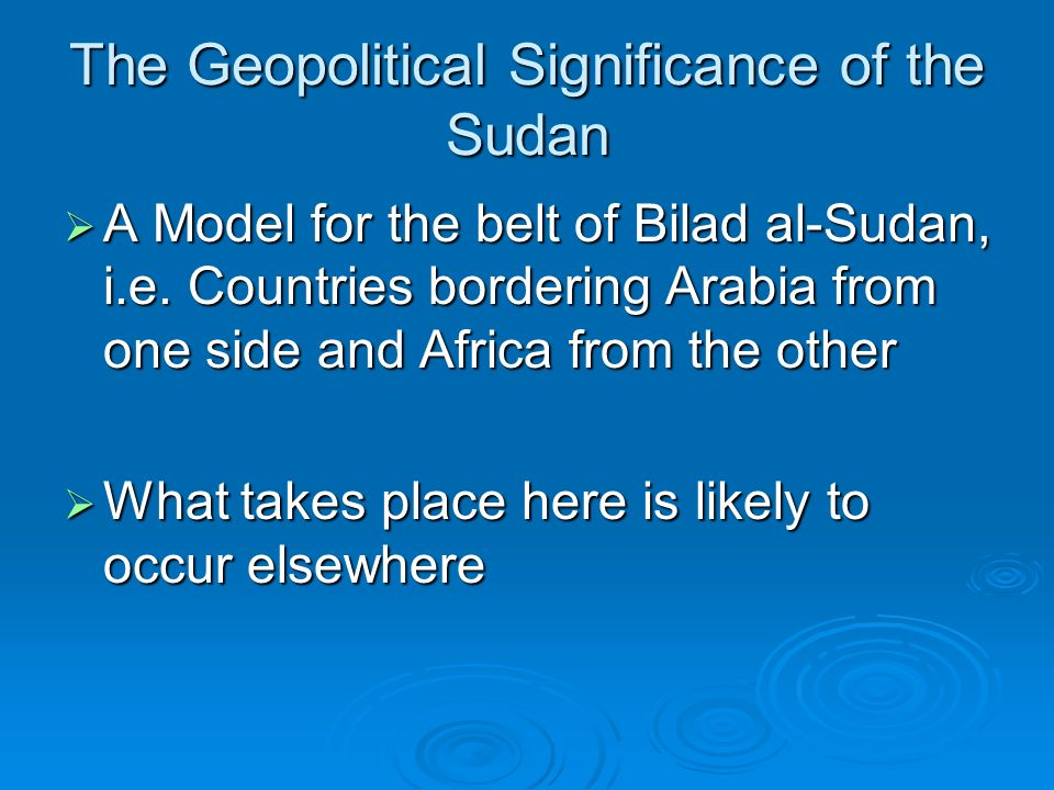 The Geopolitical Significance of the Sudan
