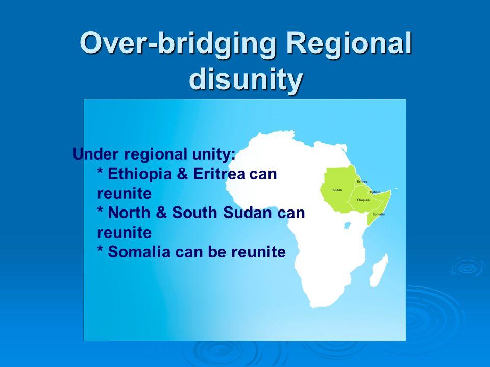 Over-bridging Regional disunity