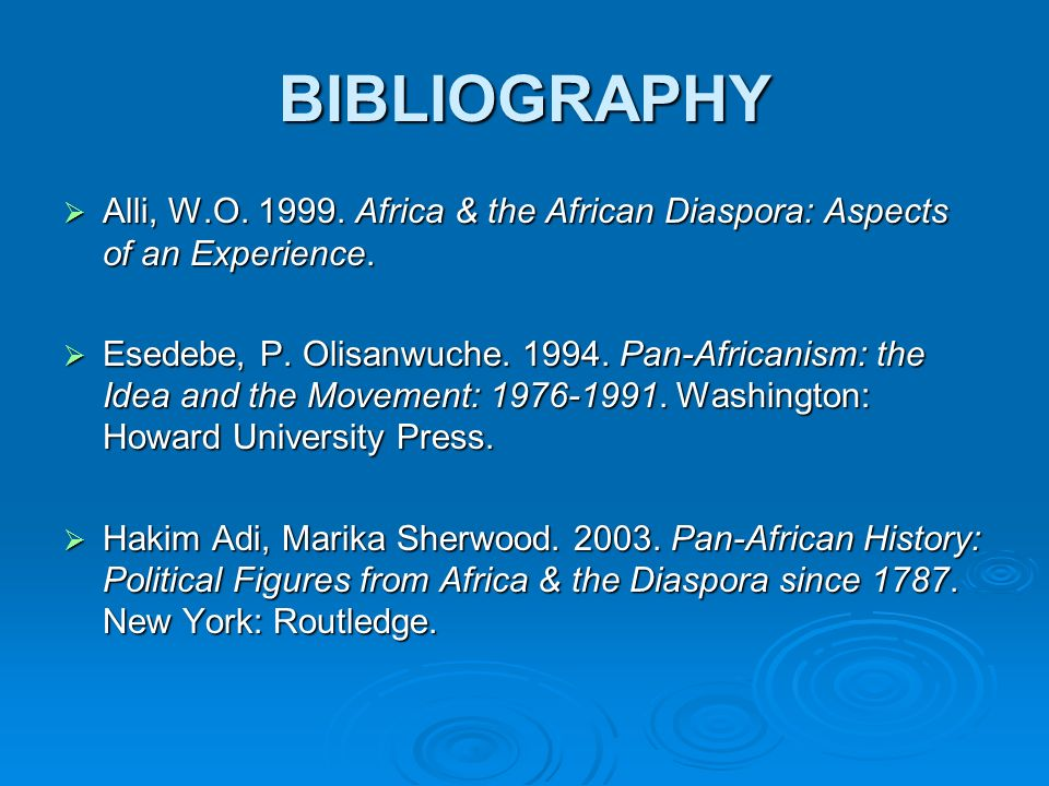 BIBLIOGRAPHY Alli, W.O. 1999. Africa & the African Diaspora: Aspects of an Experience.
