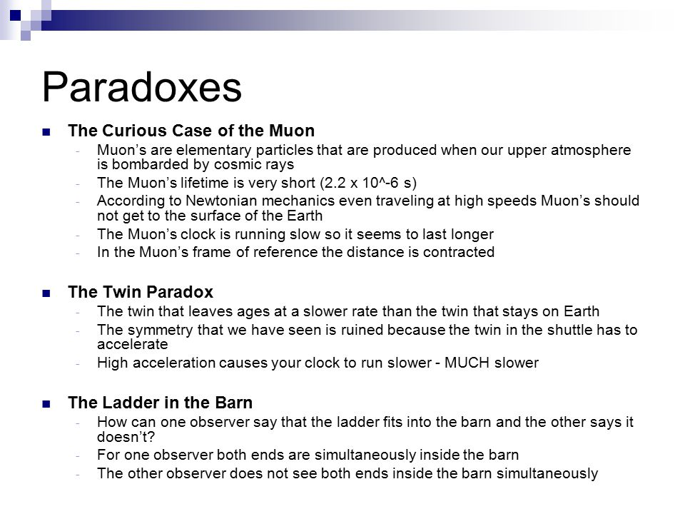 Paradoxes The Curious Case of the Muon The Twin Paradox