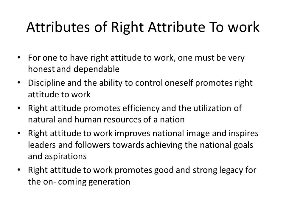 Attributes of Right Attribute To work