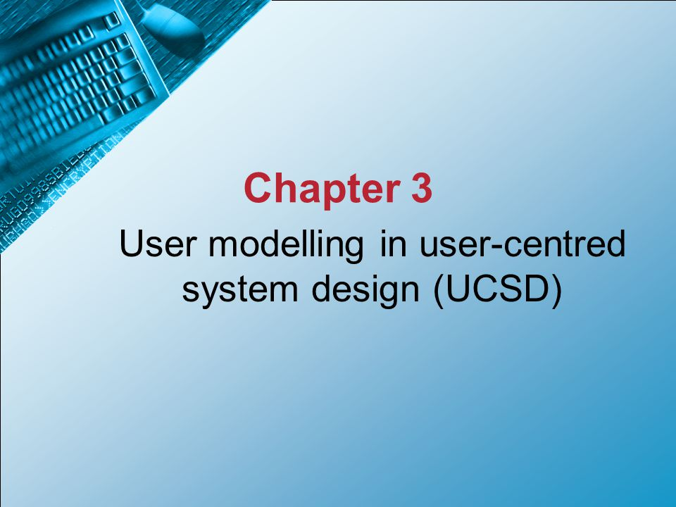 User Modelling In User Centred System Design Ucsd Ppt Video Online Download