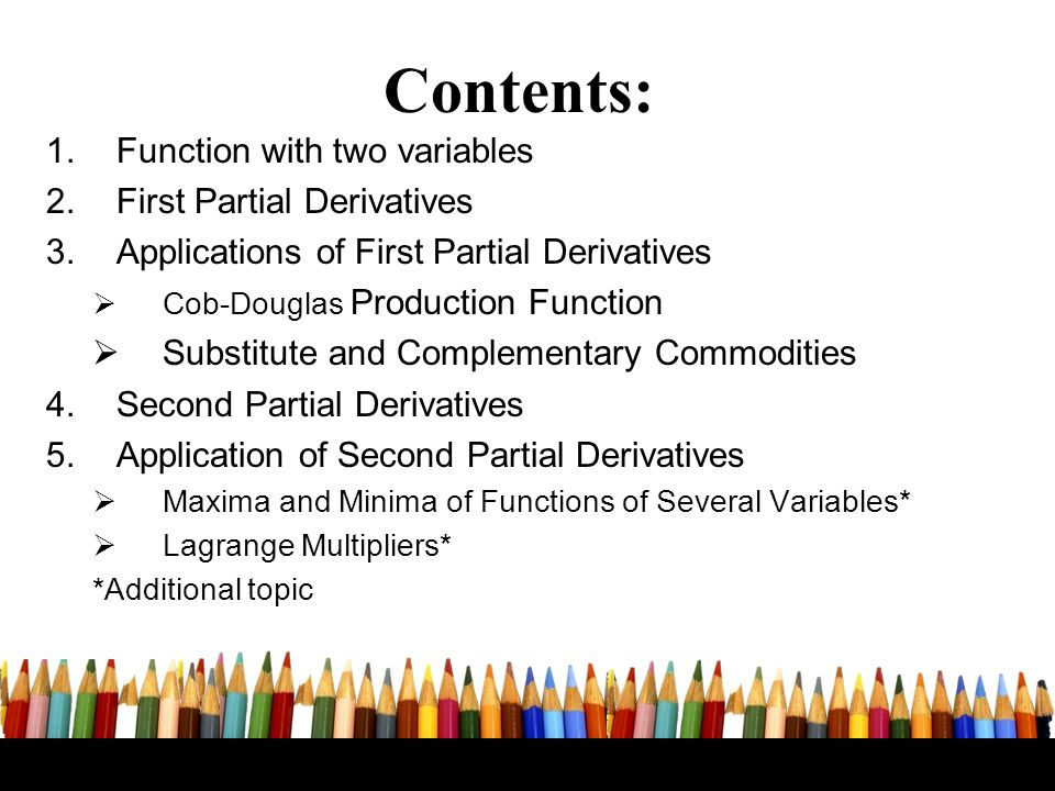 Contents: Function with two variables First Partial Derivatives