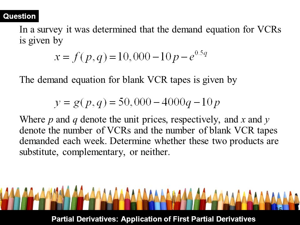 Partial Derivatives: Application of First Partial Derivatives