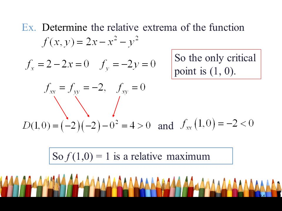 Ex. Determine the relative extrema of the function