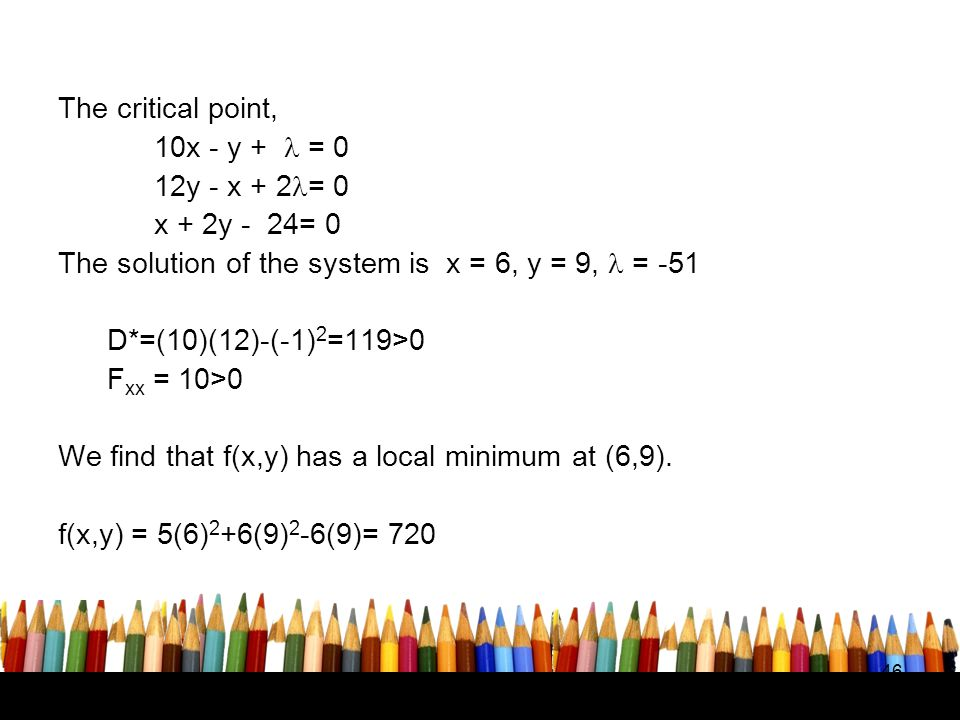The solution of the system is x = 6, y = 9,  = -51