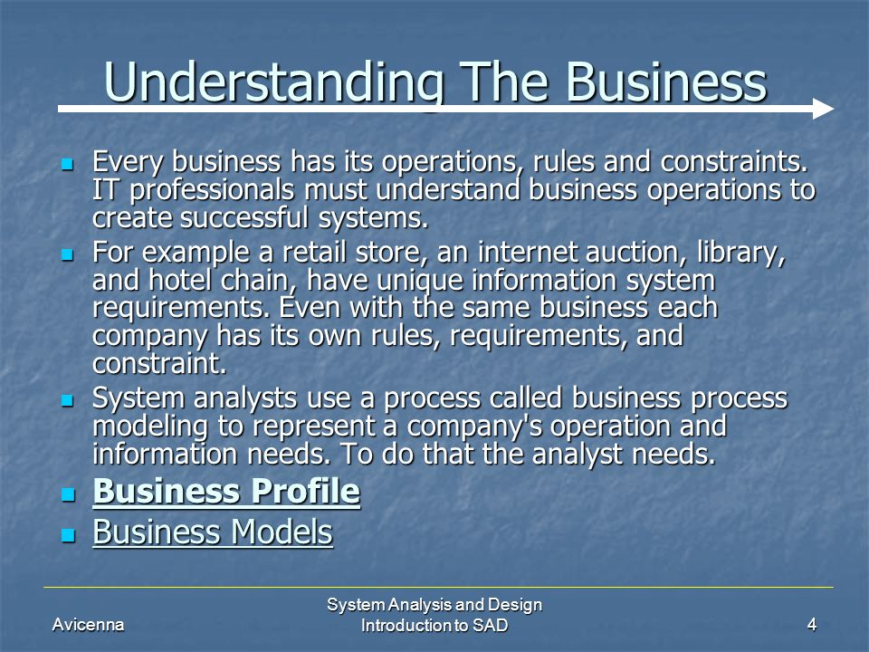 introduction to business systems analysis student 1 introduction to system analysis and design  systems analysis is a process of collecting factual data,  studying the business processes,.