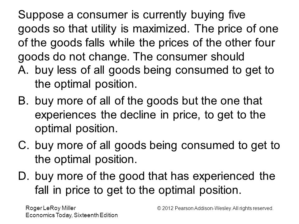 buy less of all goods being consumed to get to the optimal position.