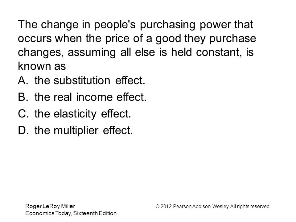 the substitution effect. the real income effect.