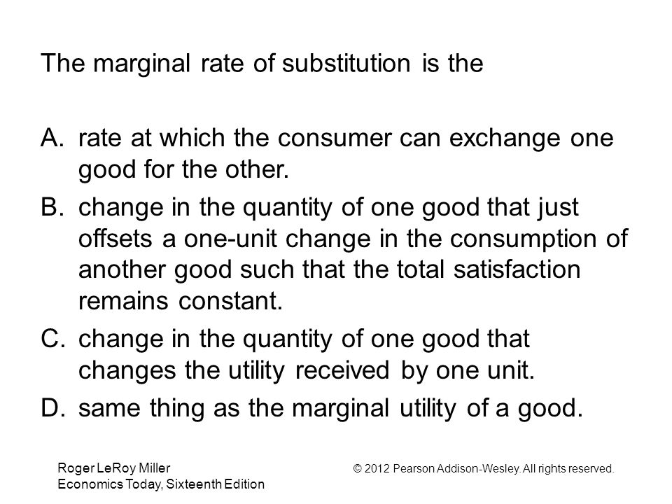 The marginal rate of substitution is the