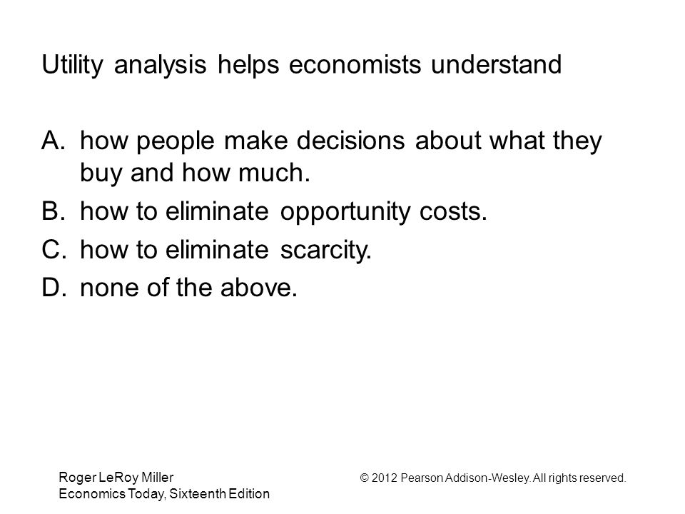 Utility analysis helps economists understand