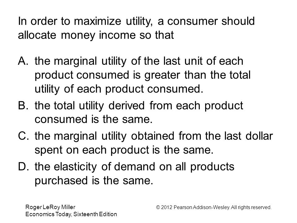 the total utility derived from each product consumed is the same.