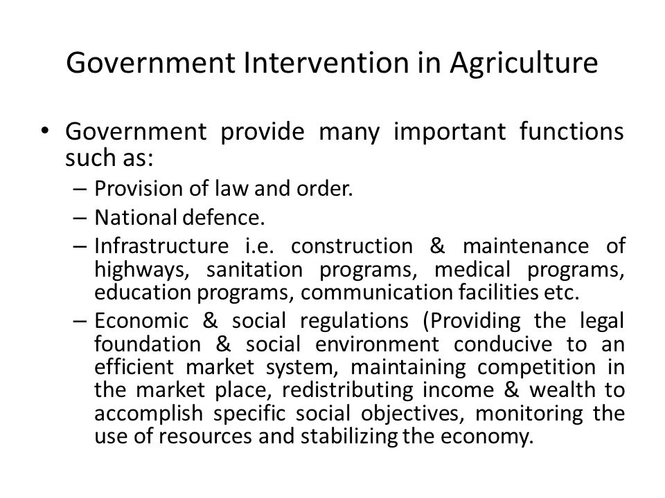 types of government intervention in agriculture Strategies for agricultural mechanization development many developing countries had at that t ime, policies of direct intervention in the economy which had the overall government policy the agricultural engineering service.
