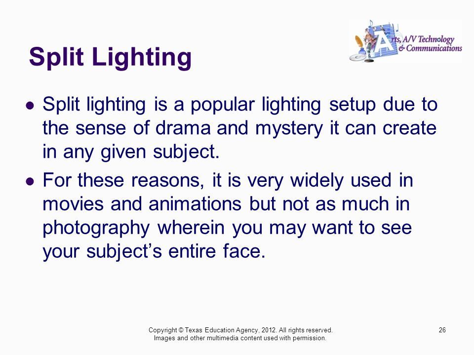 Split Lighting Split lighting is a popular lighting setup due to the sense of drama and mystery it can create in any given subject.