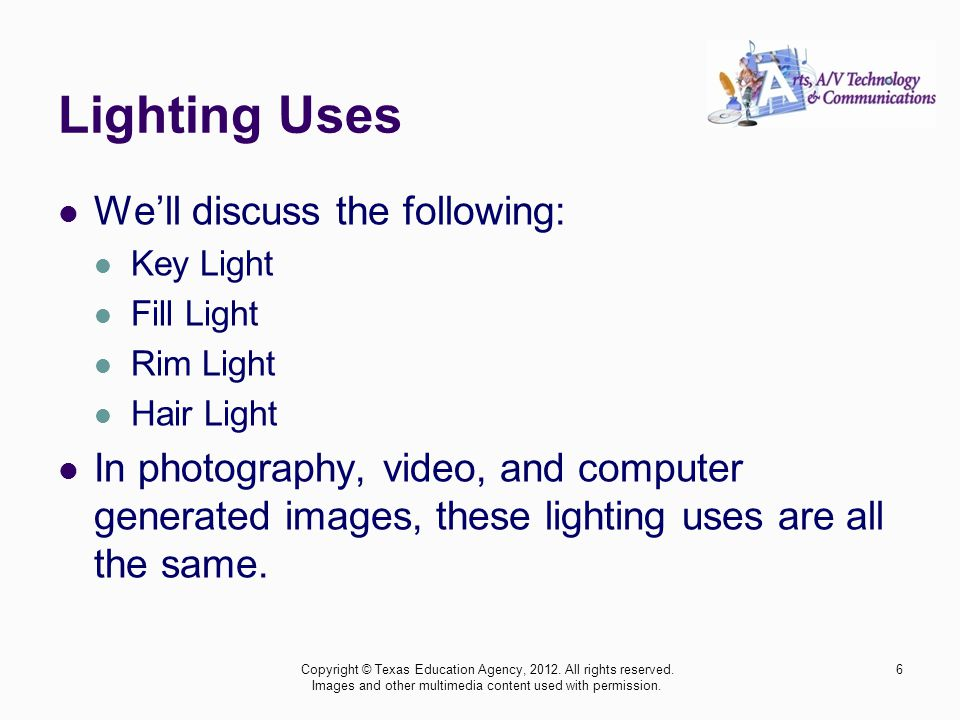 Lighting Uses We'll discuss the following: