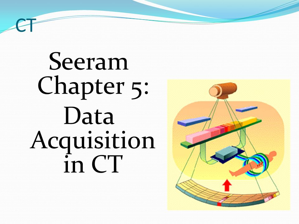 Ct Data Acquisition System : Seeram chapter data acquisition in ct ppt download