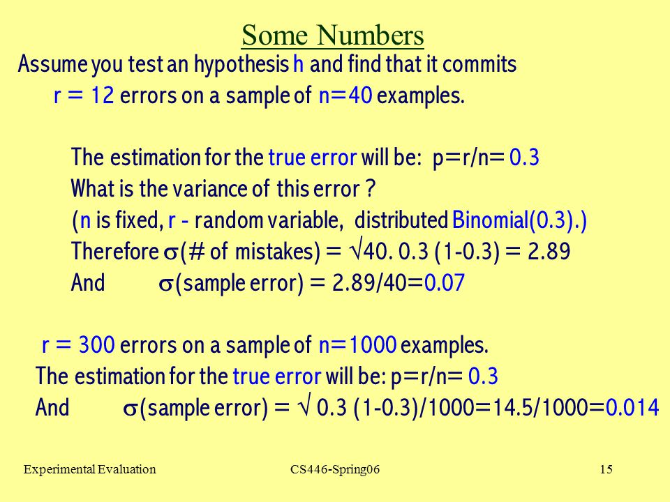 Some Numbers Assume you test an hypothesis h and find that it commits