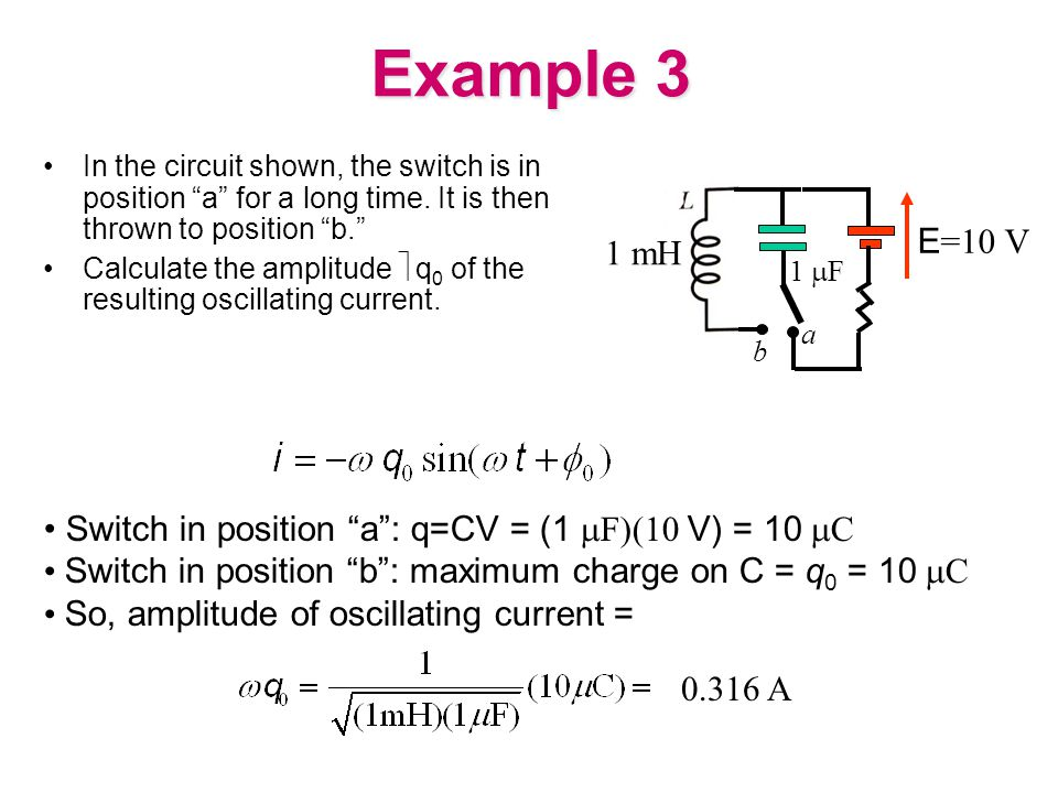 Example 3 In the circuit shown, the switch is in position a for a long time. It is then thrown to position b.