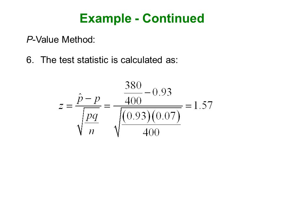 Example - Continued P-Value Method: