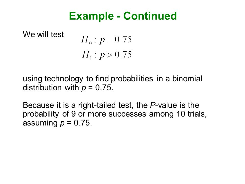 Example - Continued We will test