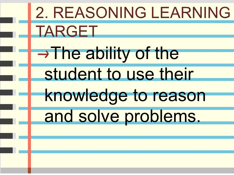 2. REASONING LEARNING TARGET