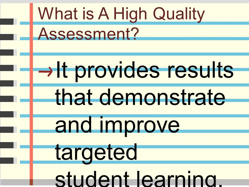What is A High Quality Assessment