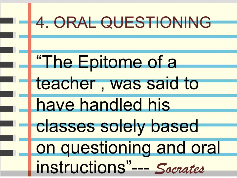 4. ORAL QUESTIONING