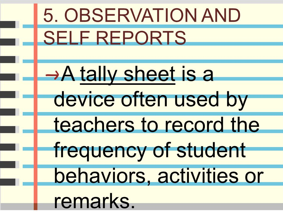 5. OBSERVATION AND SELF REPORTS