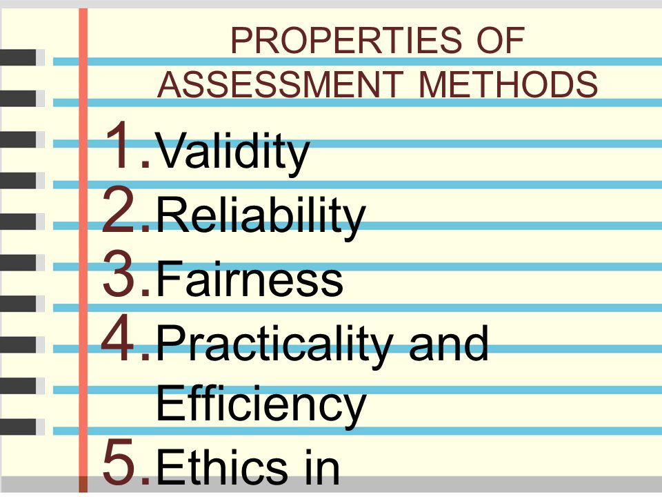 PROPERTIES OF ASSESSMENT METHODS