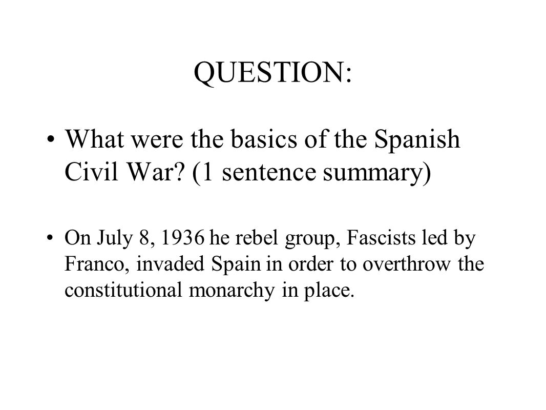 essay questions spanish civil war I just have a few questions about the spanish civil war i have to write an essay answering these questions and i will do my own research so please let's not argue about that.
