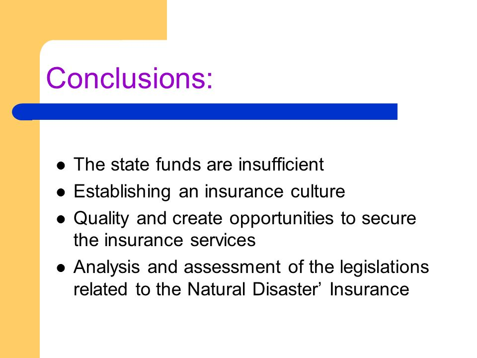 Conclusions: The state funds are insufficient