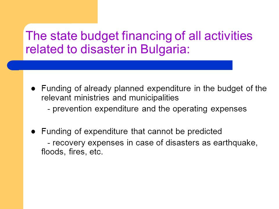The state budget financing of all activities related to disaster in Bulgaria: