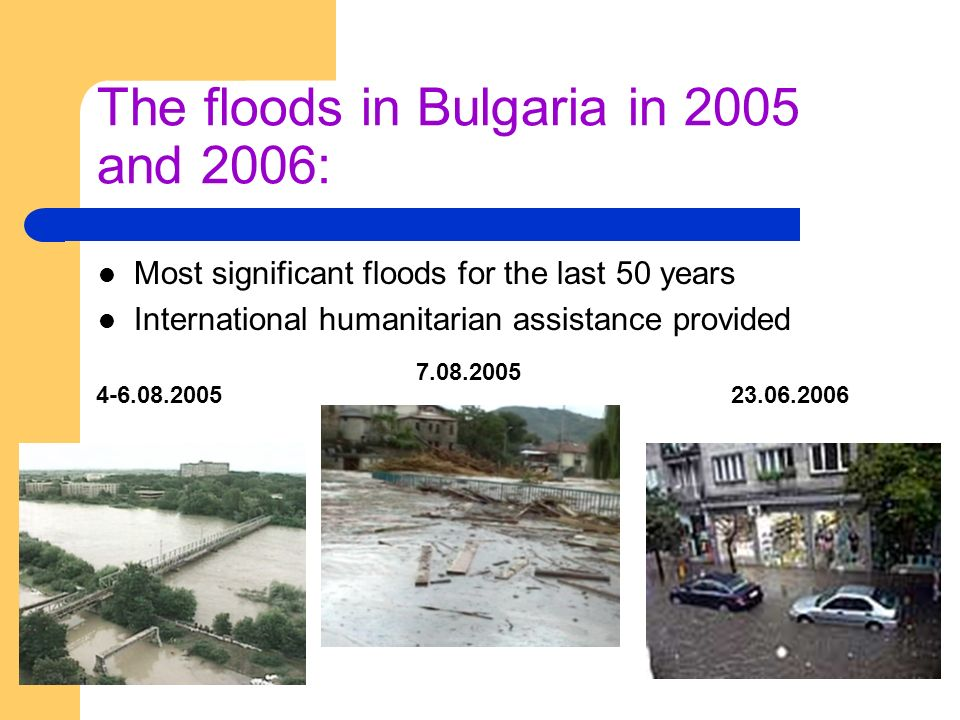 The floods in Bulgaria in 2005 and 2006: