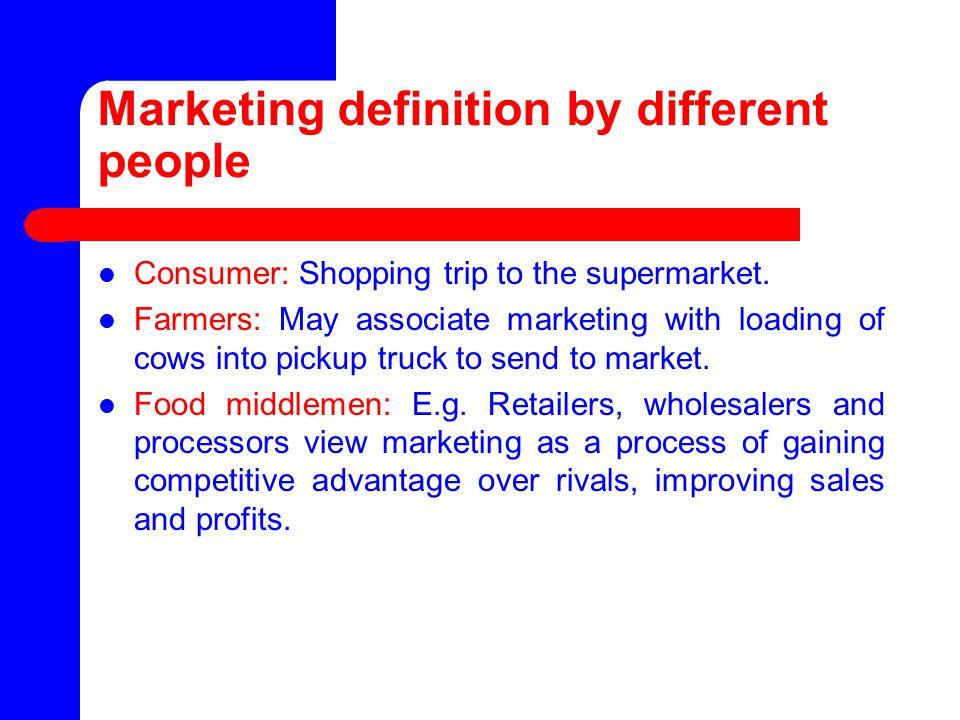Unit 5: Marketing of Agricultural Commodities - ppt download Marketing Definition