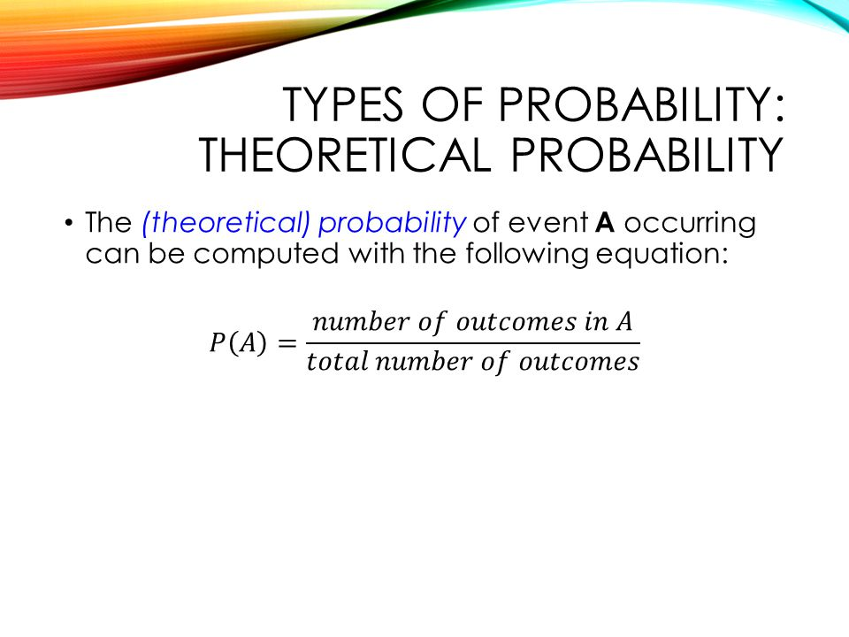 Types of Probability: theoretical probability