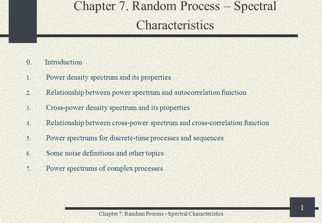 Chapter 7  Random Process – Spectral Characteristics