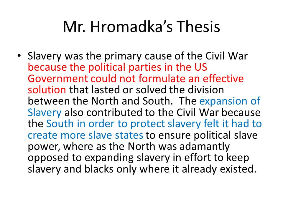slavery primary cause of civil Here is a look at the main causes of the civil war: unfair taxation and state's rights the north and south had vastly different economies  was slavery the primary.